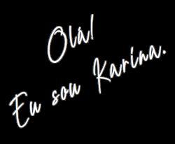 Ola_eu_sou_Karina